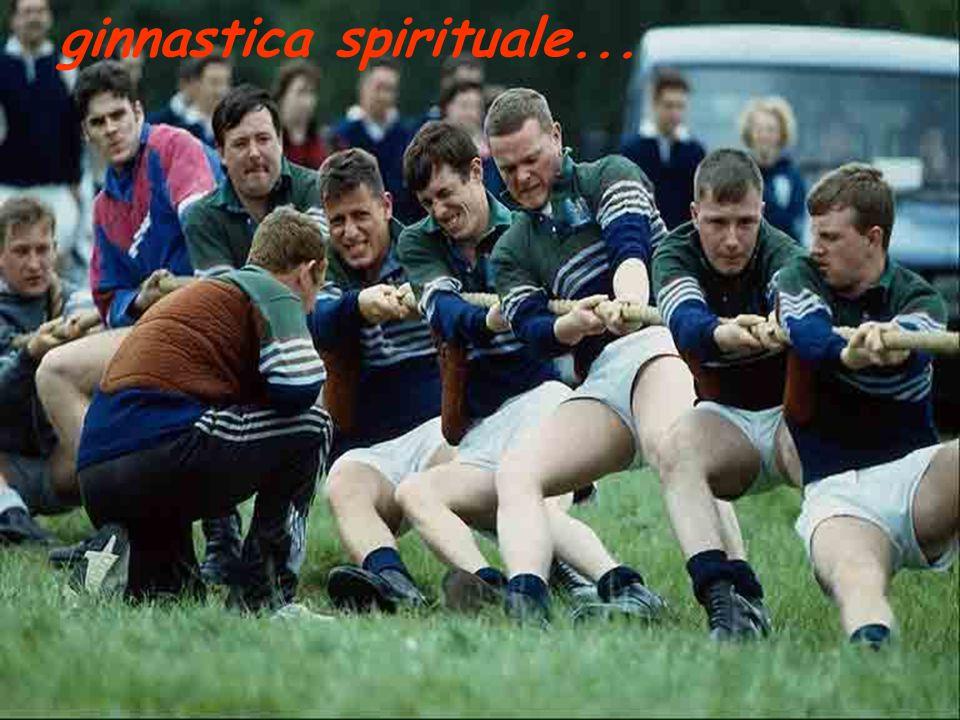 ginnastica spirituale...