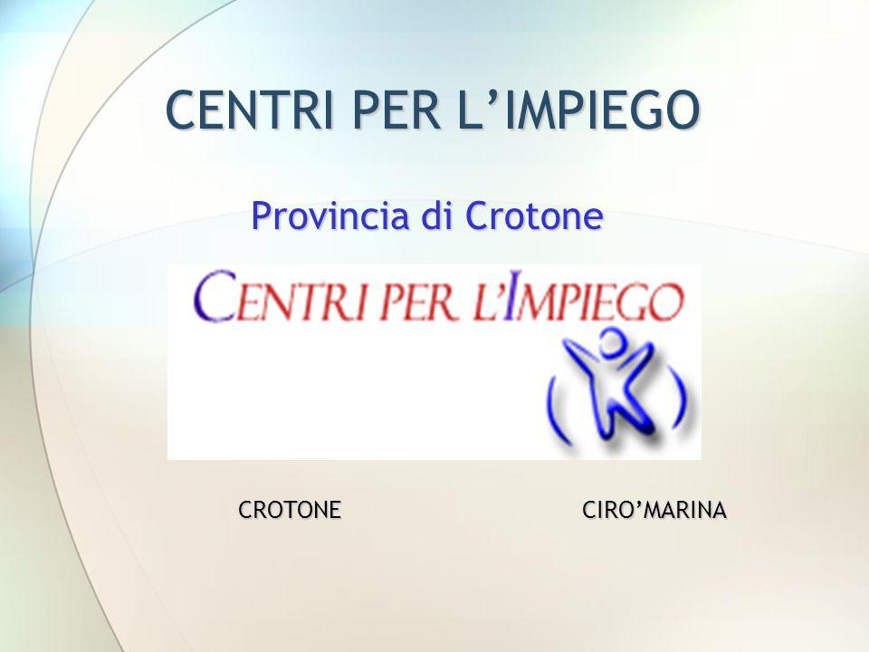 CENTRI PER L'IMPIEGO Provincia di Crotone CROTONECIRO'MARINA