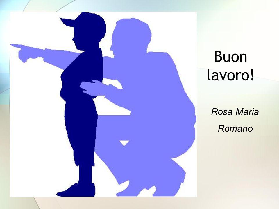 Buon lavoro! Rosa Maria Romano