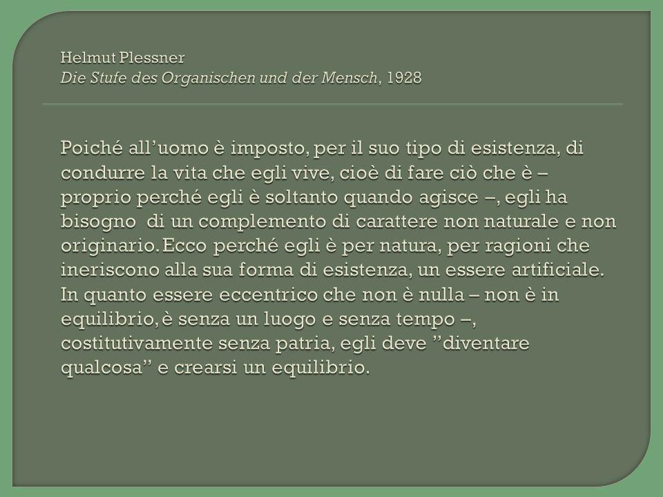 Pico della Mirandola, De dignitate hominis: uomo come arbitrarius plastes et fictor Agostino: medium quoddam, sed inter pecora et angelos Scheler: uno Zwischen, una Grenze, un Übergang