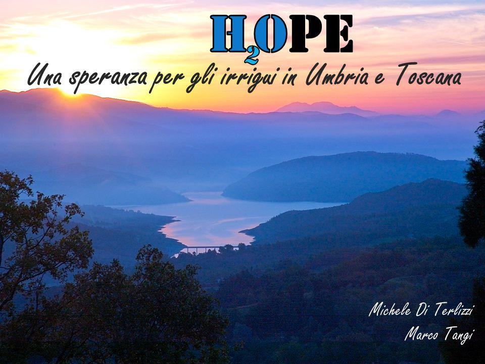 Una speranza per gli irrigui in Umbria e Toscana Michele Di Terlizzi Marco Tangi