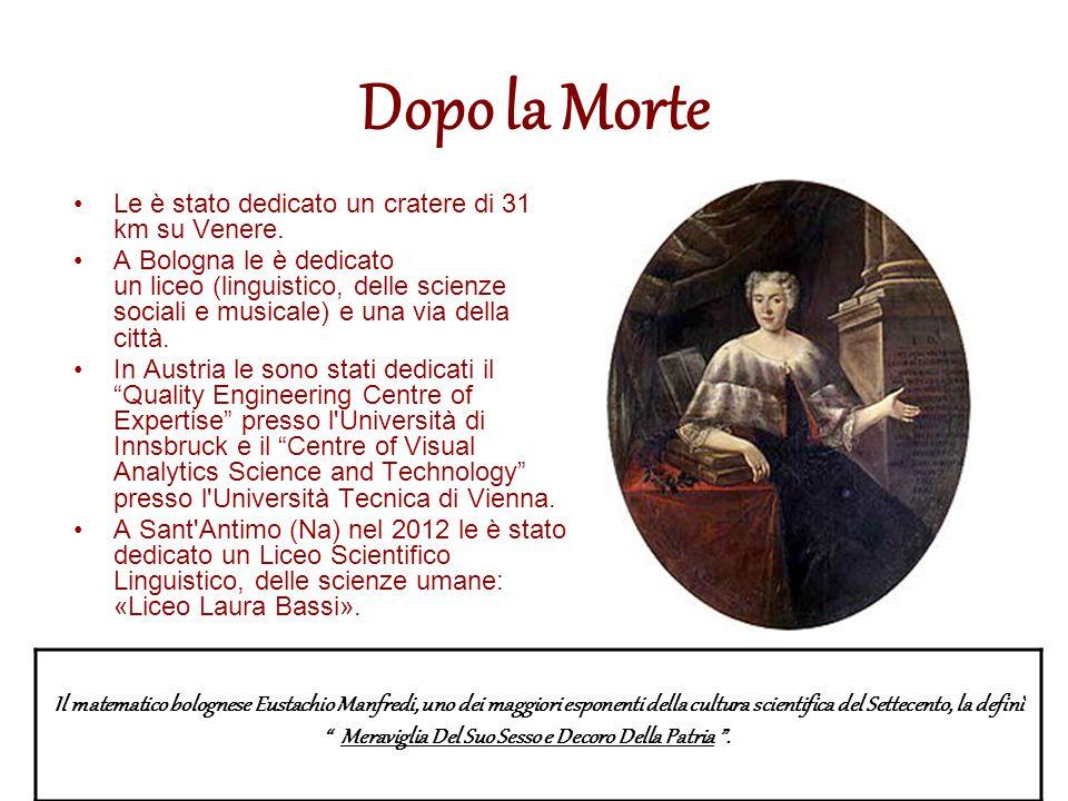 Dopo la Morte Le è stato dedicato un cratere di 31 km su Venere. A Bologna le è dedicato un liceo (linguistico, delle scienze sociali e musicale) e un