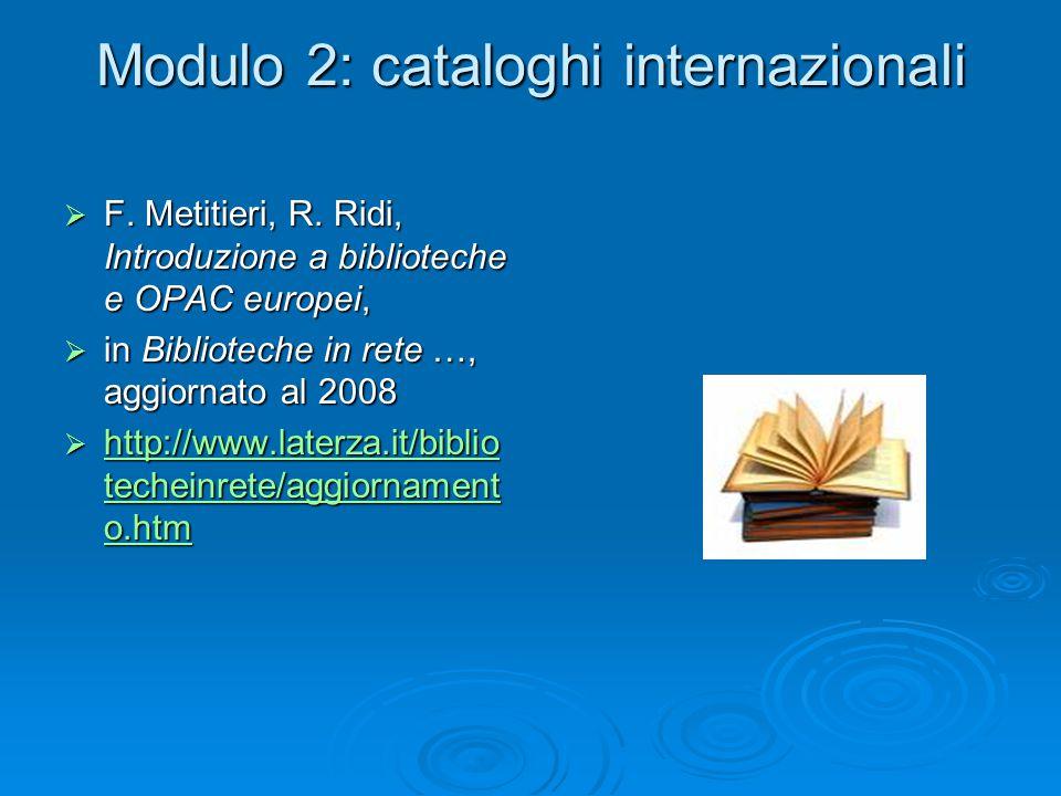 Modulo 2: cataloghi internazionali  F. Metitieri, R.