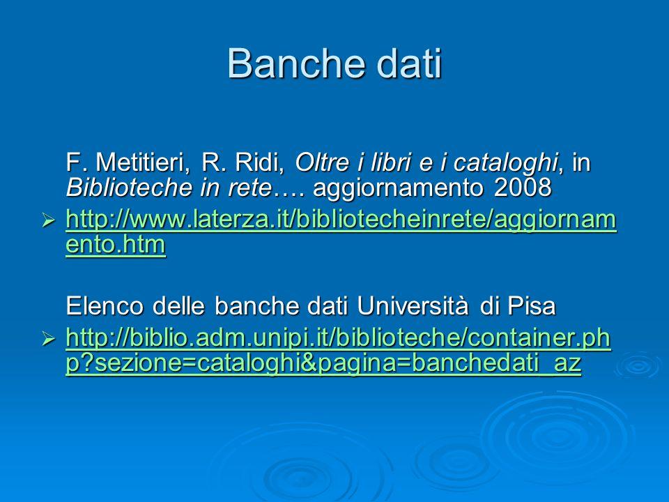 Banche dati F. Metitieri, R. Ridi, Oltre i libri e i cataloghi, in Biblioteche in rete….