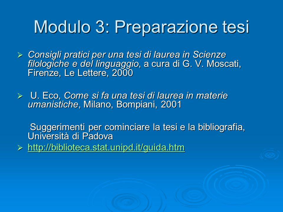 Modulo 3: Preparazione tesi  Consigli pratici per una tesi di laurea in Scienze filologiche e del linguaggio, a cura di G.