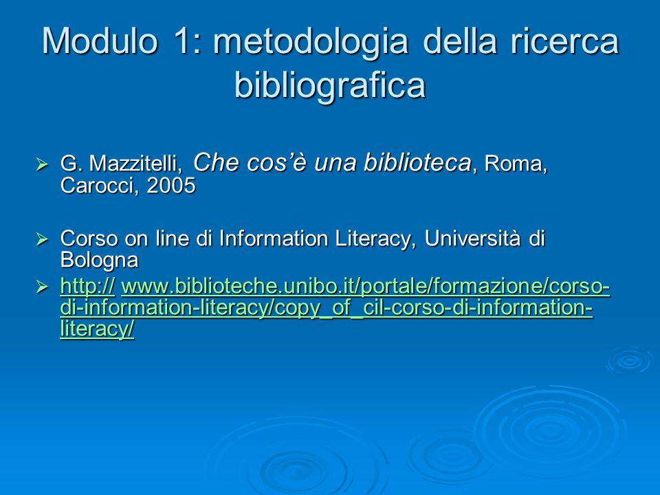 Modulo 1: metodologia della ricerca bibliografica  G.