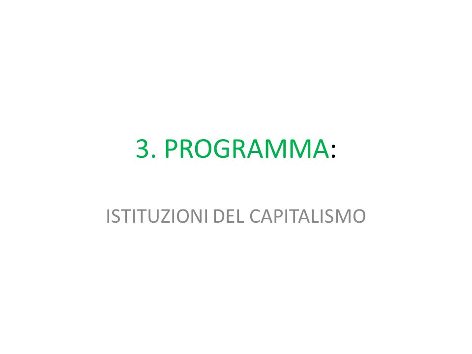 3. PROGRAMMA: ISTITUZIONI DEL CAPITALISMO