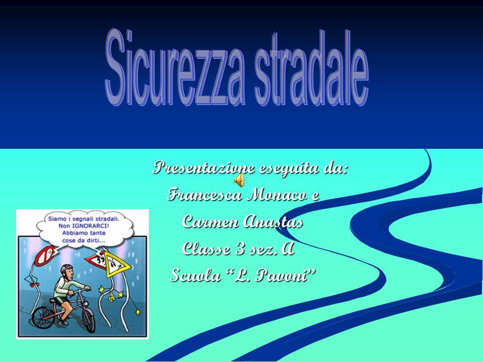 """Presentazione eseguita da: Francesca Monaco e Carmen Anastas Classe 3 sez. A Scuola """"L. Pavoni"""""""