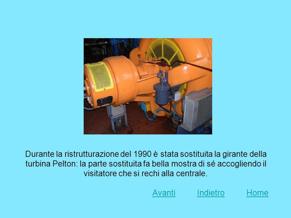 Durante la ristrutturazione del 1990 è stata sostituita la girante della turbina Pelton: la parte sostituita fa bella mostra di sé accogliendo il visitatore che si rechi alla centrale.