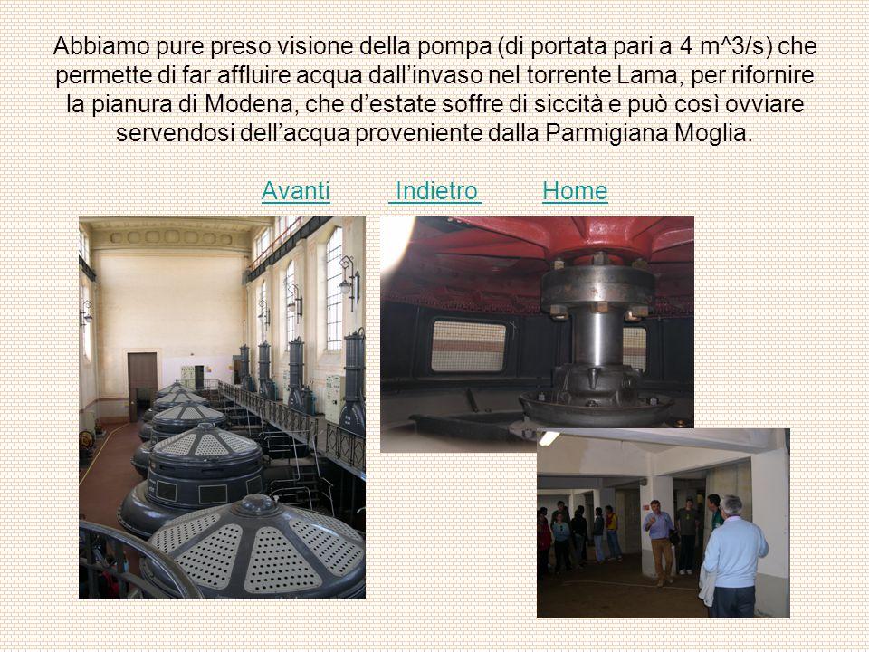 Abbiamo pure preso visione della pompa (di portata pari a 4 m^3/s) che permette di far affluire acqua dall'invaso nel torrente Lama, per rifornire la pianura di Modena, che d'estate soffre di siccità e può così ovviare servendosi dell'acqua proveniente dalla Parmigiana Moglia.