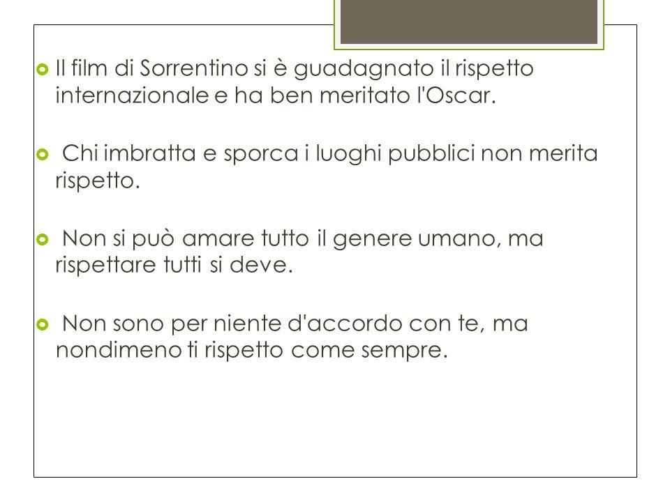  Il film di Sorrentino si è guadagnato il rispetto internazionale e ha ben meritato l Oscar.