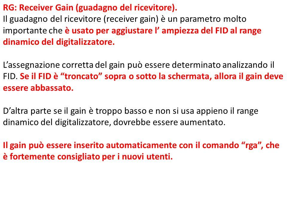 RG: Receiver Gain (guadagno del ricevitore). Il guadagno del ricevitore (receiver gain) è un parametro molto importante che è usato per aggiustare l'