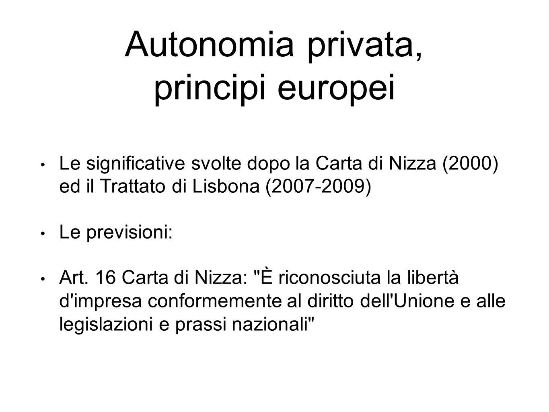 Autonomia privata, principi europei Le significative svolte dopo la Carta di Nizza (2000) ed il Trattato di Lisbona (2007-2009) Le previsioni: Art.