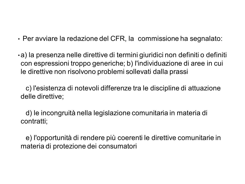 Per avviare la redazione del CFR, la commissione ha segnalato: a) la presenza nelle direttive di termini giuridici non definiti o definiti con espress