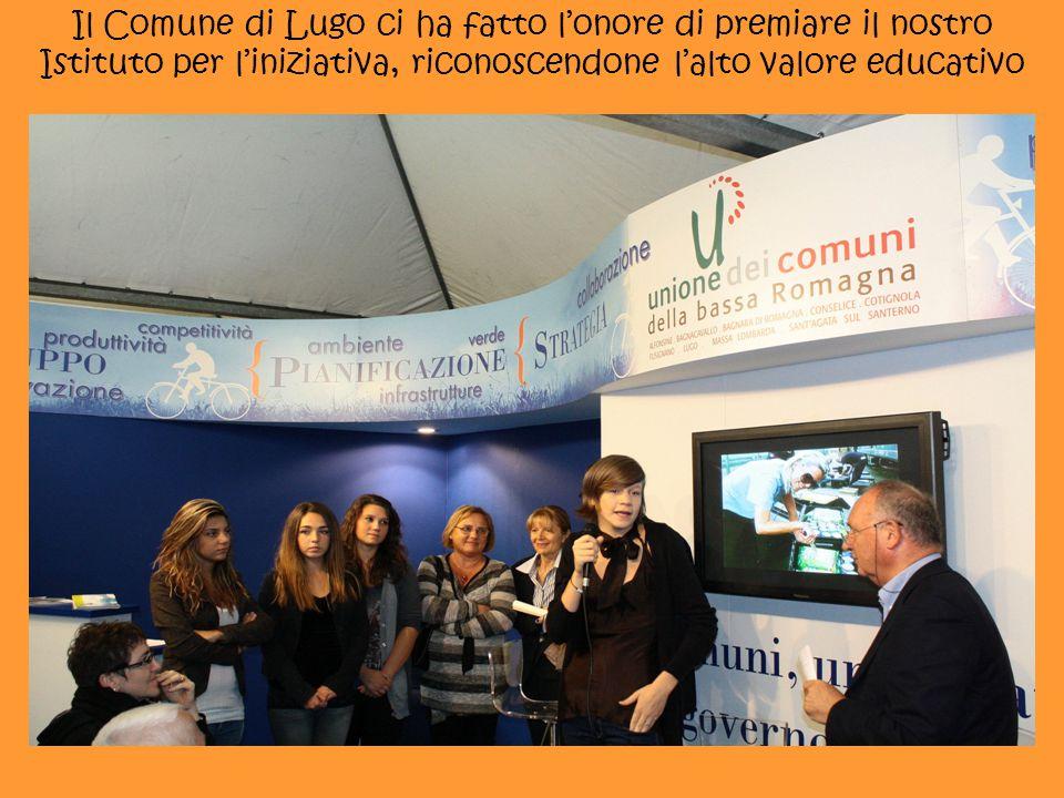 Il Comune di Lugo ci ha fatto l'onore di premiare il nostro Istituto per l'iniziativa, riconoscendone l'alto valore educativo