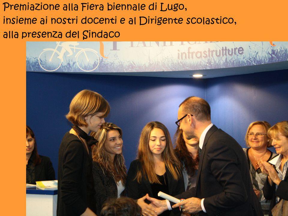 Premiazione alla Fiera biennale di Lugo, insieme ai nostri docenti e al Dirigente scolastico, alla presenza del Sindaco