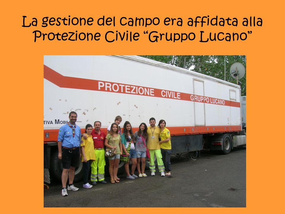 La gestione del campo era affidata alla Protezione Civile Gruppo Lucano