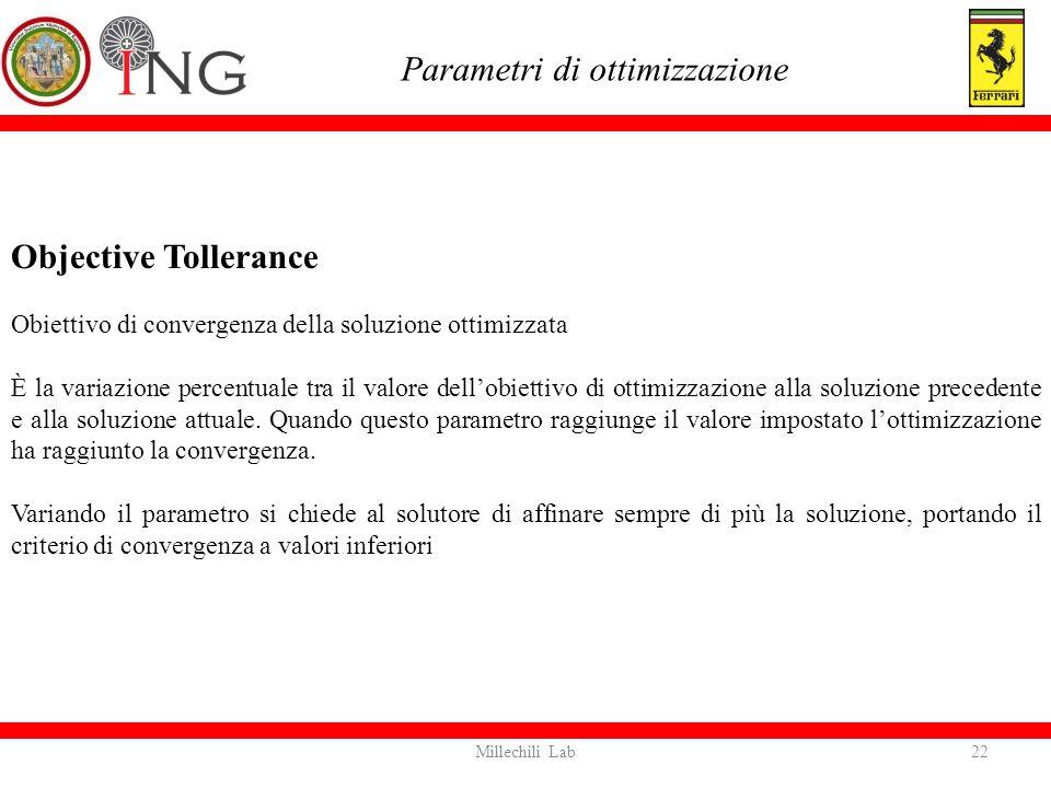 Objective Tollerance Obiettivo di convergenza della soluzione ottimizzata È la variazione percentuale tra il valore dell'obiettivo di ottimizzazione a