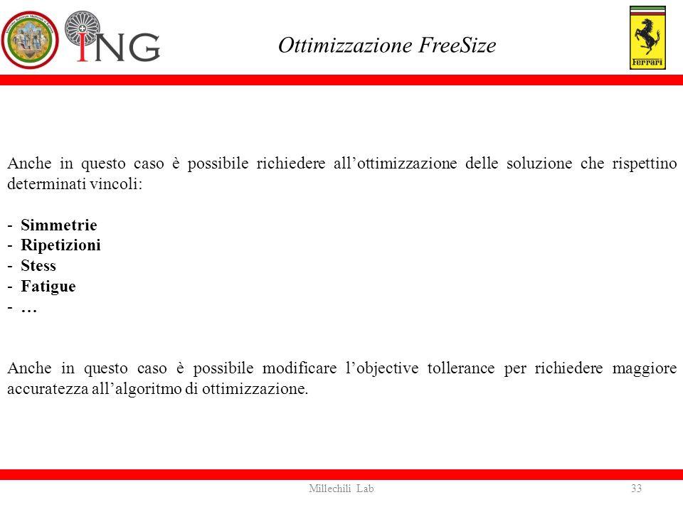 Anche in questo caso è possibile richiedere all'ottimizzazione delle soluzione che rispettino determinati vincoli: -Simmetrie -Ripetizioni -Stess -Fat