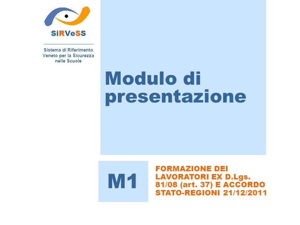 Modulo di presentazione SiRVeSS Sistema di Riferimento Veneto per la Sicurezza nelle Scuole M1 FORMAZIONE DEI LAVORATORI EX D.Lgs.