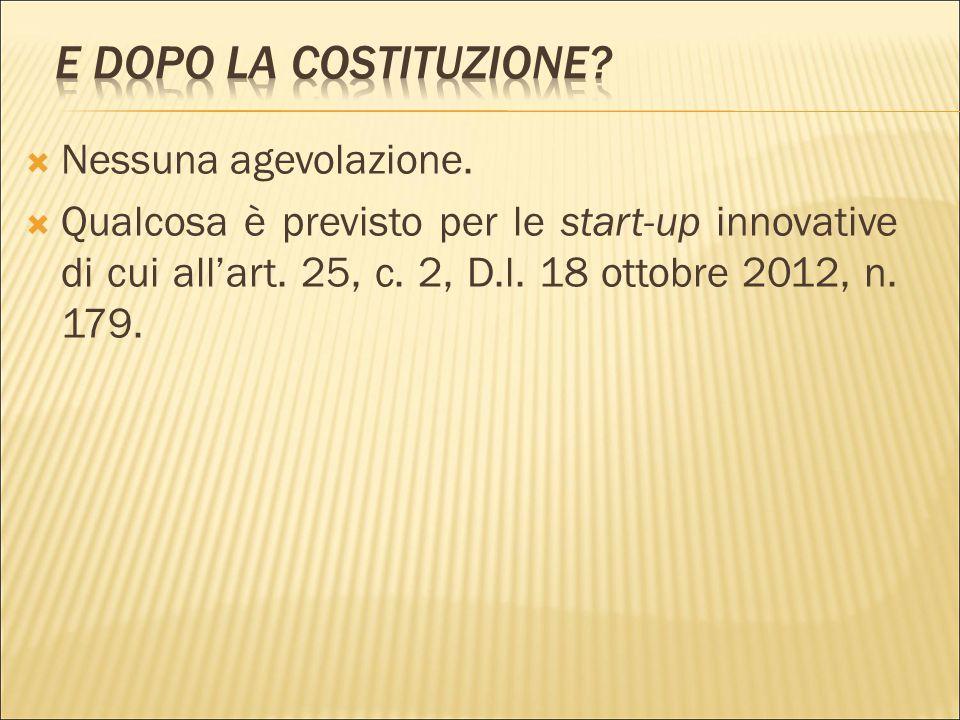  In Italia i costi più alti per la costituzione di una s.r.l. (notaio, bolli, diritti segreteria).  Mentre per la s.r.l.s. è prevista una sensibile