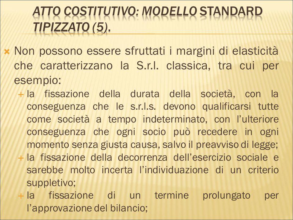  L'atto costitutivo standard può essere completato solo nelle parti lasciate in bianco, ma non è possibile omettere clausole previste dal modello né