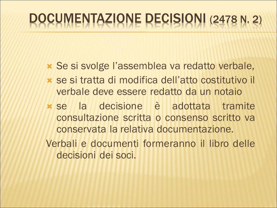  L'assemblea è obbligatoria solo per modifiche atto costitutivo e decisioni di compiere operazioni che comportino sostanziale modifica oggetto social