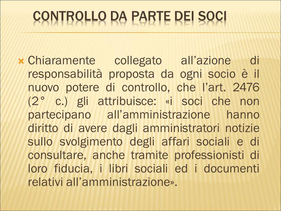  «L'azione di responsabilità contro gli amministratori è proposta da ciascun socio, il quale può altresì chiedere, in caso di gravi irregolarità nell