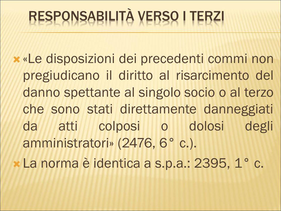  «Salvo diversa disposizione dall'atto costitutivo, l'azione di responsabilità contro gli amministratori può essere oggetto di rinuncia o transazione