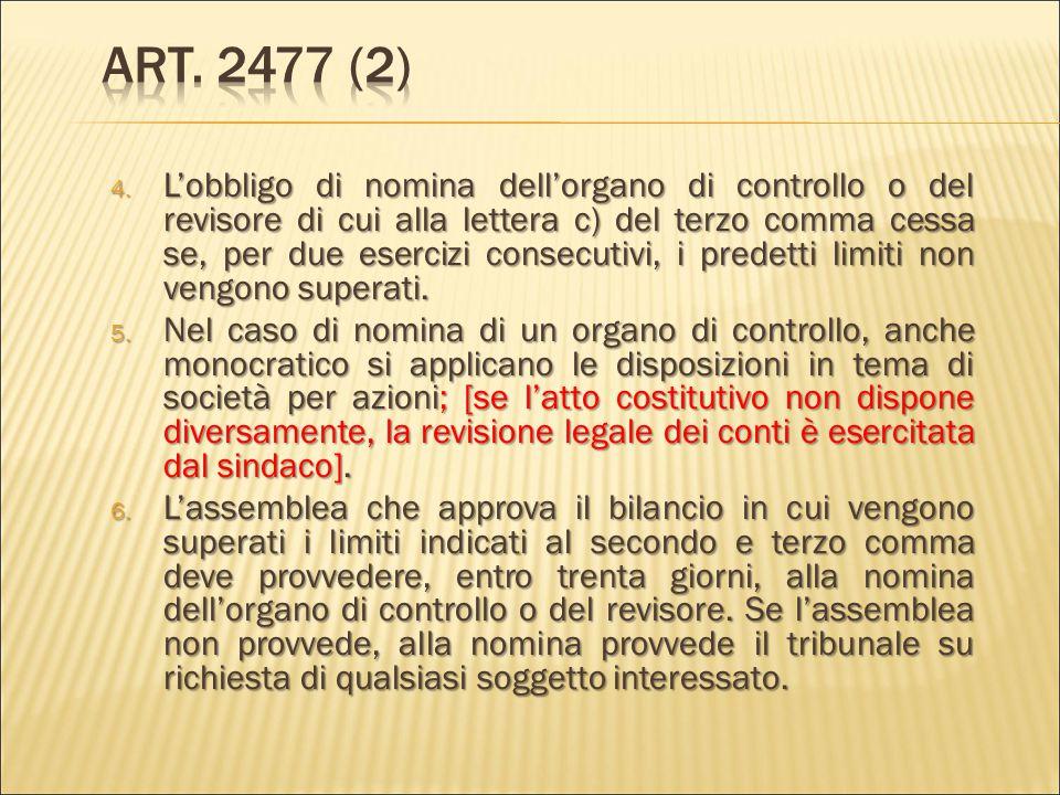 (Sindaco unico e revisione legale dei conti) 1. L'atto costitutivo può prevedere, determinandone le competenze e poteri, ivi compresi la revisione leg