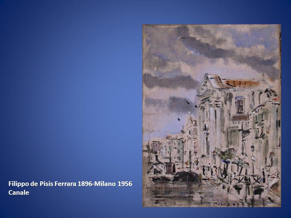 Filippo de Pisis Ferrara 1896-Milano 1956 Canale