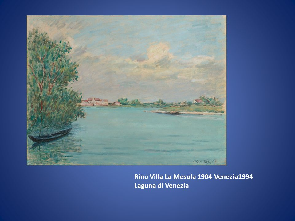 Rino Villa La Mesola 1904 Venezia1994 Laguna di Venezia