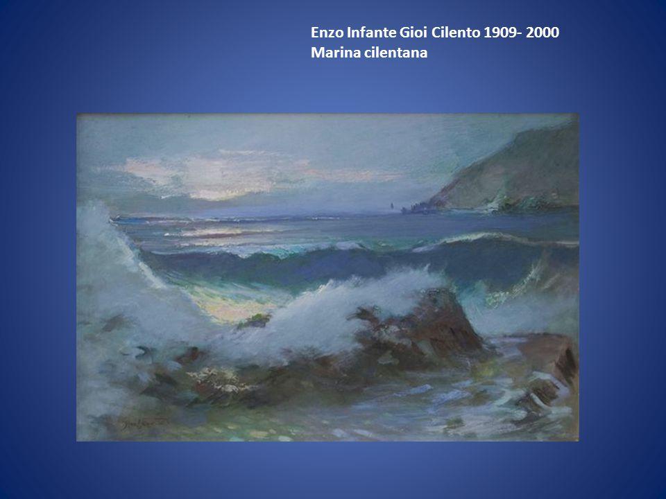 Enzo Infante Gioi Cilento 1909- 2000 Marina cilentana