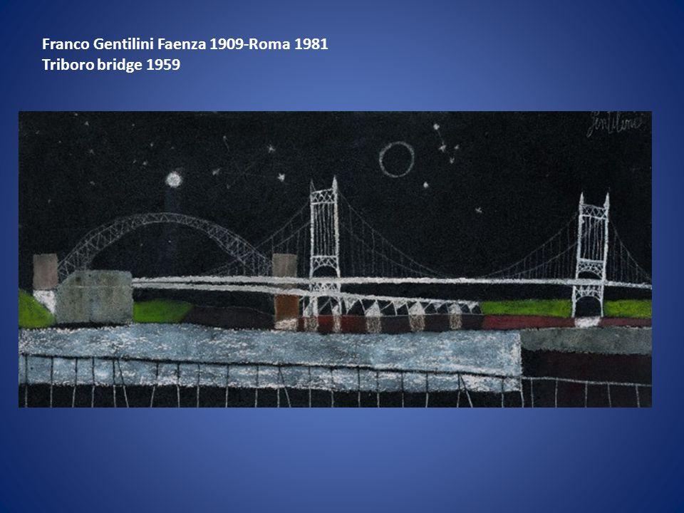 Franco Gentilini Faenza 1909-Roma 1981 Triboro bridge 1959