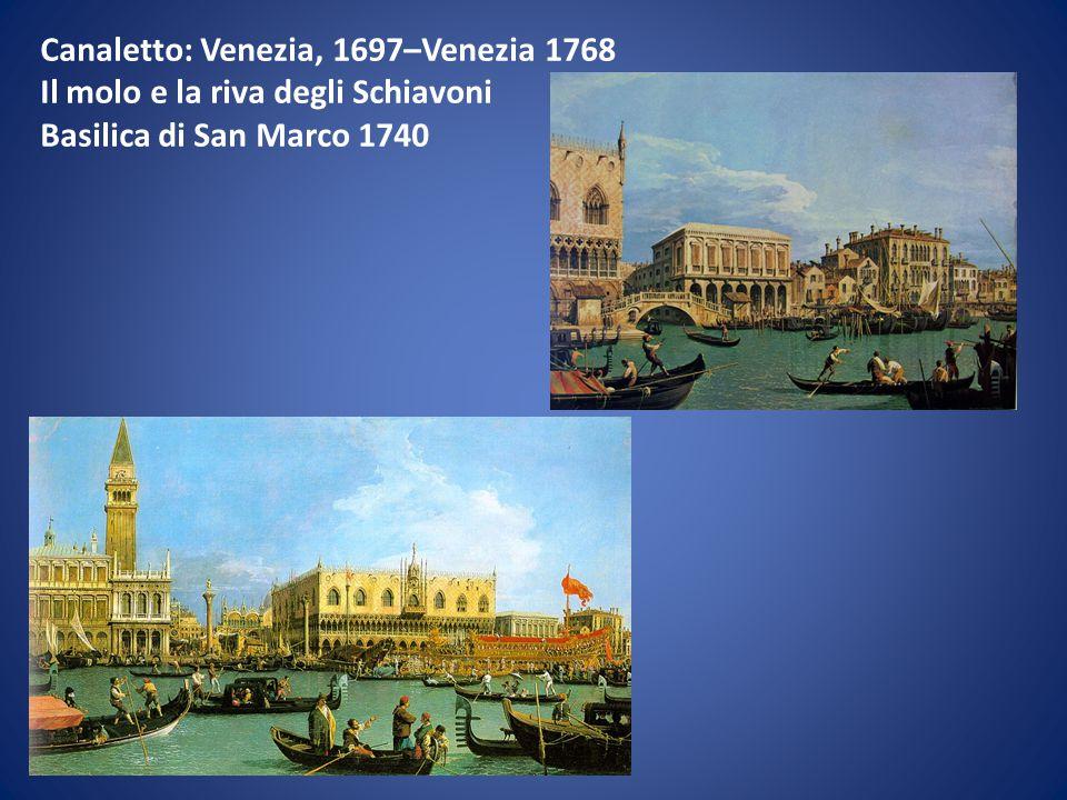 Canaletto: Venezia, 1697–Venezia 1768 Il molo e la riva degli Schiavoni Basilica di San Marco 1740