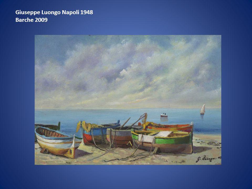 Giuseppe Luongo Napoli 1948 Barche 2009