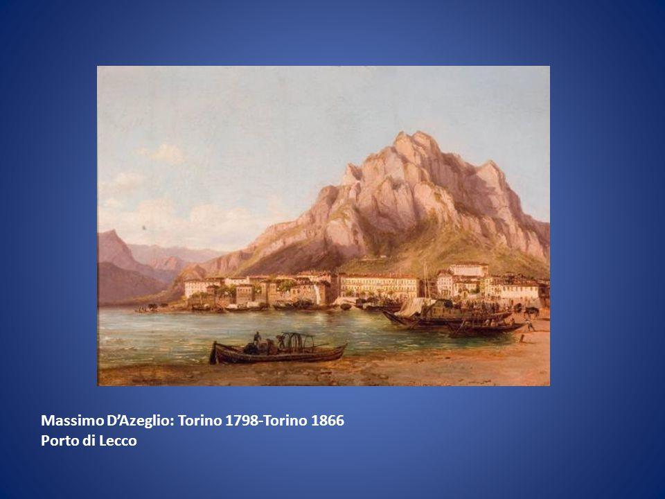 Massimo D'Azeglio: Torino 1798-Torino 1866 Porto di Lecco