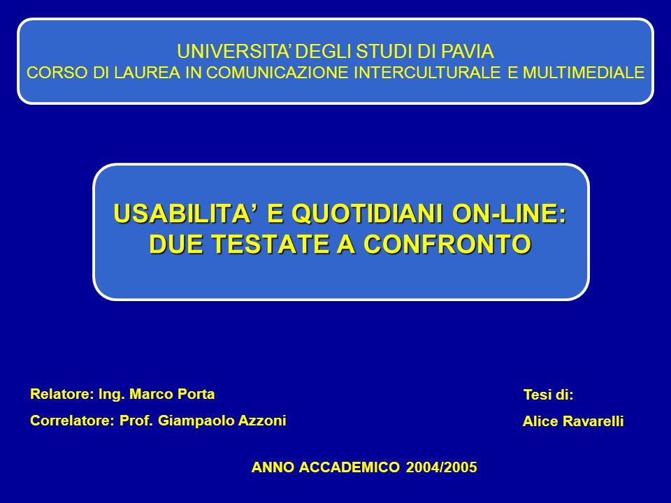 UNIVERSITA' DEGLI STUDI DI PAVIA CORSO DI LAUREA IN COMUNICAZIONE INTERCULTURALE E MULTIMEDIALE Relatore: Ing.