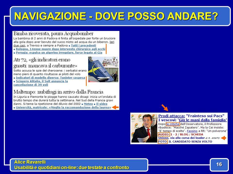 Alice Ravarelli Usabilità e quotidiani on-line: due testate a confronto 16 NAVIGAZIONE - DOVE POSSO ANDARE
