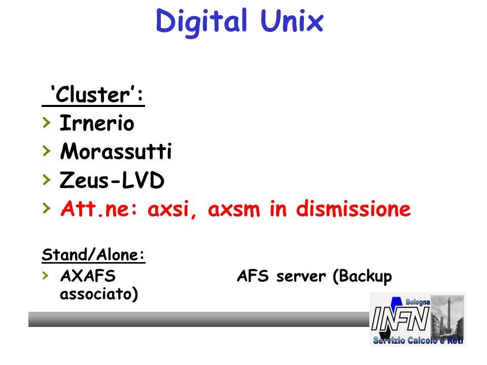 Digital Unix 'Cluster': › Irnerio › Morassutti › Zeus-LVD › Att.ne: axsi, axsm in dismissione Stand/Alone: › AXAFSAFS server (Backup associato)