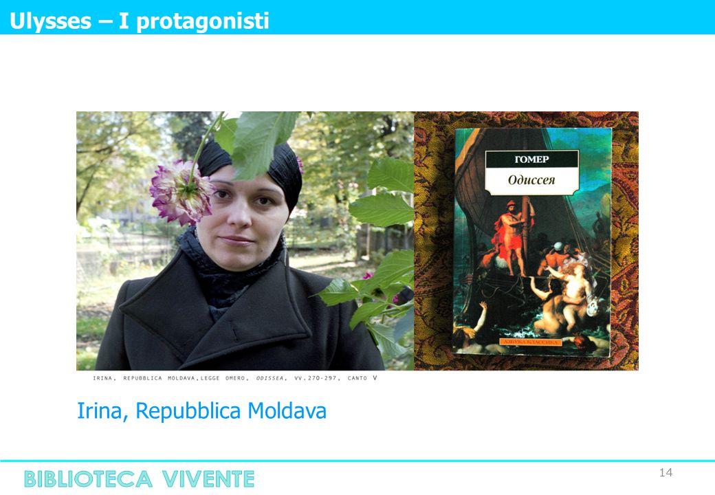 14 Ulysses – I protagonisti Irina, Repubblica Moldava
