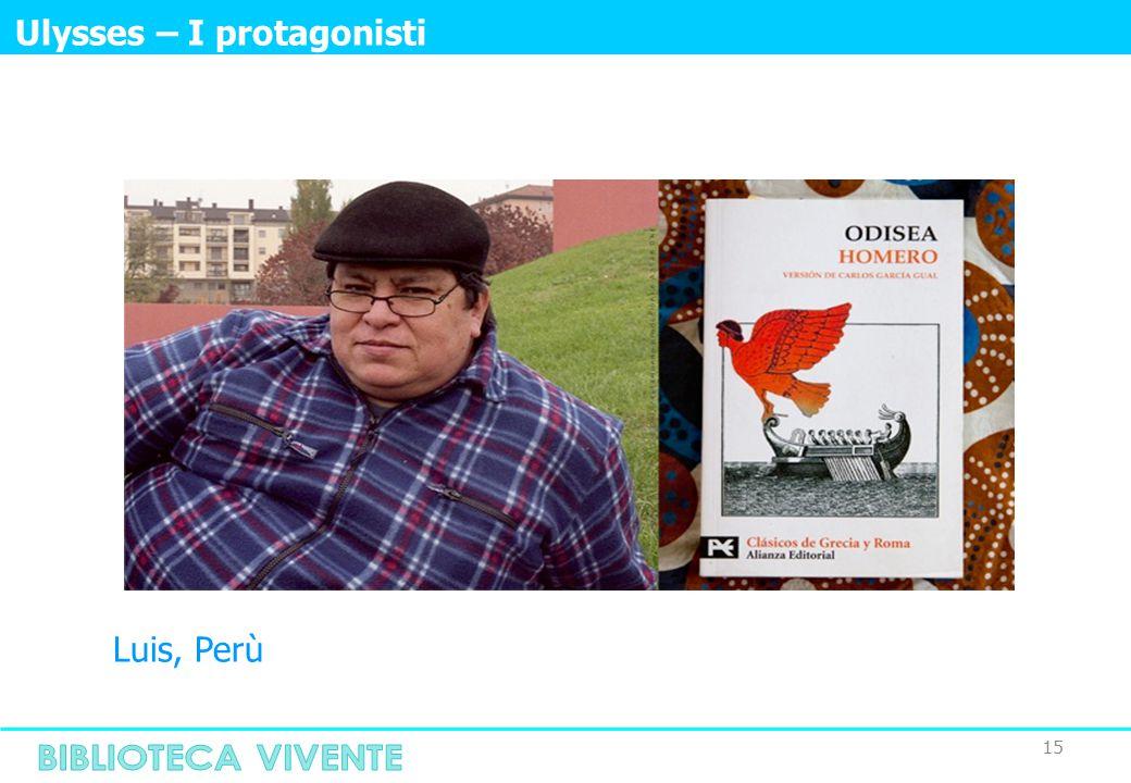 15 Ulysses – I protagonisti Luis, Perù