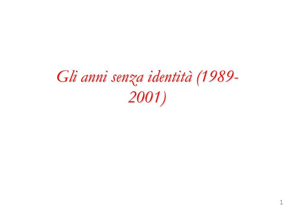Gli anni senza identità (1989- 2001) 1