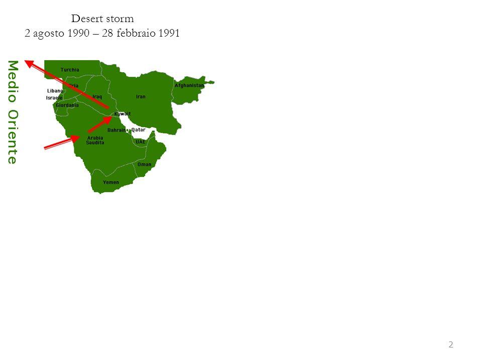 2 Desert storm 2 agosto 1990 – 28 febbraio 1991