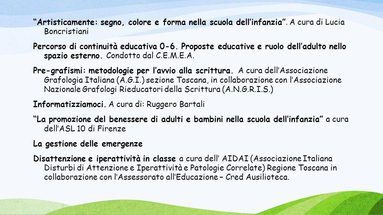 """""""Artisticamente: segno, colore e forma nella scuola dell'infanzia"""". A cura di Lucia Boncristiani Percorso di continuità educativa 0-6. Proposte educat"""