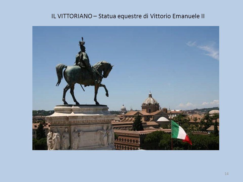IL VITTORIANO – Statua equestre di Vittorio Emanuele II 14