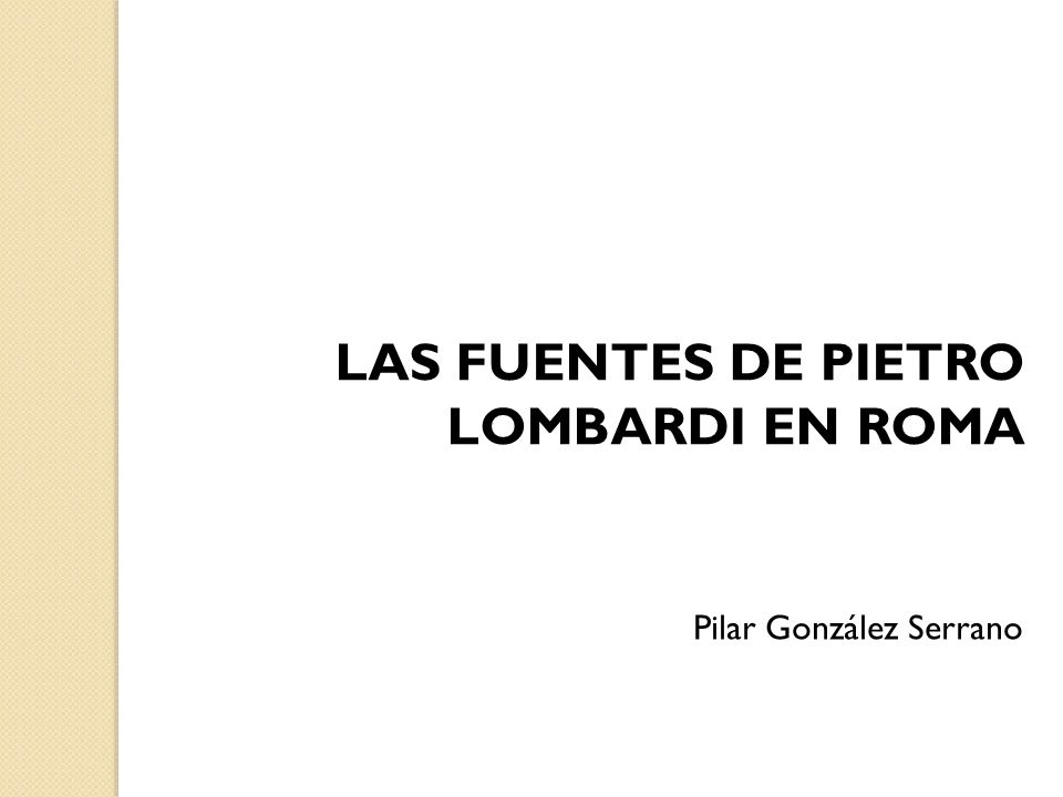LAS FUENTES DE PIETRO LOMBARDI EN ROMA Pilar González Serrano