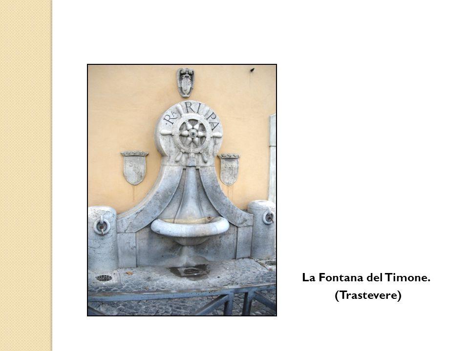 La Fontana del Timone. (Trastevere)