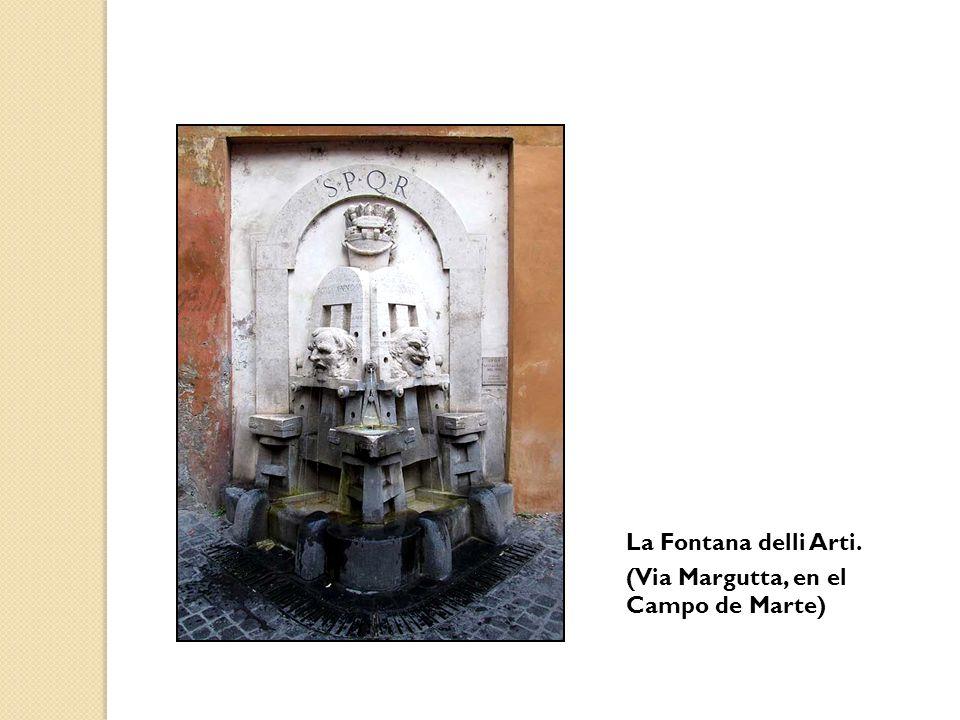 La Fontana delli Arti. (Via Margutta, en el Campo de Marte)