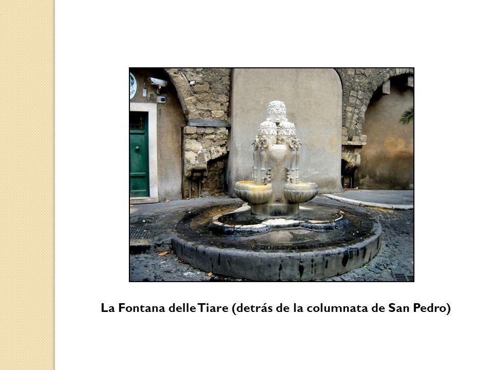 La Fontana delle Tiare (detrás de la columnata de San Pedro)
